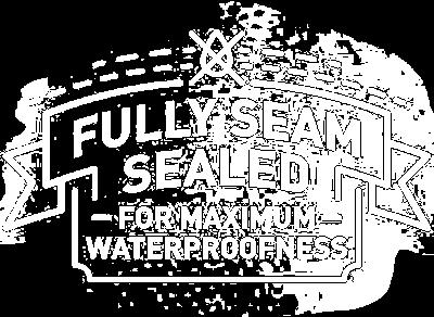 Fully seam sealed for maximum waterproofness